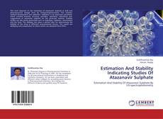 Couverture de Estimation And Stability Indicating Studies Of Atazanavir Sulphate