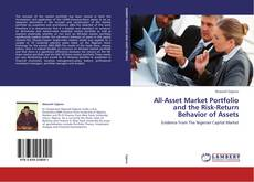 Bookcover of All-Asset Market Portfolio and the Risk-Return Behavior of Assets