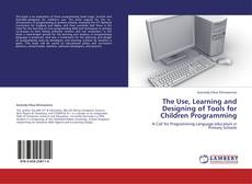 Bookcover of The Use, Learning and Designing of Tools for Children Programming