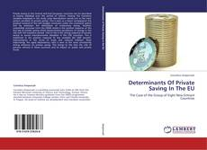 Portada del libro de Determinants Of Private Saving In The EU