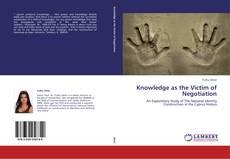 Buchcover von Knowledge as the Victim of Negotiation