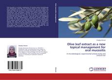 Bookcover of Olive leaf extract as a new topical management for oral mucositis
