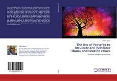 The Use of Proverbs to Inculcate and Reinforce Shona and Israelite values kitap kapağı