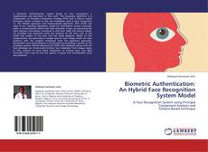 Bookcover of Biometric Authentication: An Hybrid Face Recognition System Model
