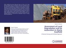 Bookcover of Assessment of Land Degradation and  Its restoration in Jharia Coalfield