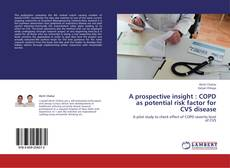 Bookcover of A prospective insight : COPD as potential risk factor for CVS disease
