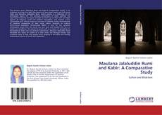 Bookcover of Maulana Jalaluddin Rumi and Kabir: A Comparative Study
