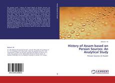 Bookcover of History of Assam based on Persian Sources: An Analytical Study