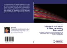 Bookcover of Colloquial Afrikaans - Spoken or written Language?