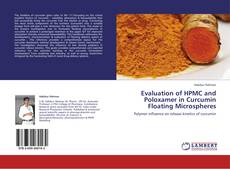 Bookcover of Evaluation of HPMC and Poloxamer in Curcumin Floating Microspheres