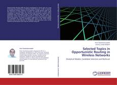 Selected Topics in Opportunistic Routing in Wireless Networks kitap kapağı