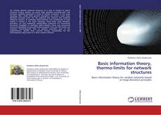 Portada del libro de Basic information theory, thermo-limits  for  network structures