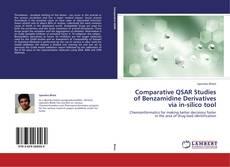 Bookcover of Comparative QSAR Studies of Benzamidine Derivatives via in-silico tool