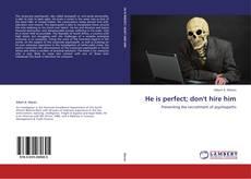 He is perfect; don't hire him kitap kapağı