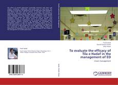 Bookcover of To evaluate the efficacy of Tila e Hadaf in the management of ED