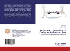 Bookcover of Synthesis And Simulation Of Trolley For Patient Handling