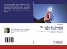 Couverture de User-defined gestures for social media actions