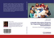 Bookcover of A Health Education Program for improving Oral Status of Schoolchildren