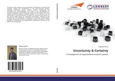 Bookcover of Uncertainty & Certainty