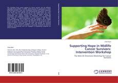 Bookcover of Supporting Hope in Midlife Cancer Survivors: Intervention Workshop