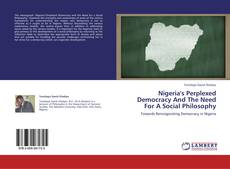 Bookcover of Nigeria's Perplexed Democracy And The Need For A Social Philosophy