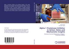 Capa do livro de Alpha-1 Proteinase Inhibitor in Action: Roles and Mechanistic Insights