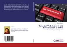 Couverture de Bulgarian Verbal Aspect and Reduplication of Clitics