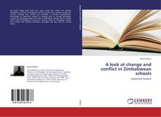 Copertina di A look at change and conflict in Zimbabwean schools