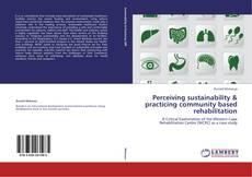 Portada del libro de Perceiving sustainability & practicing community based rehabilitation