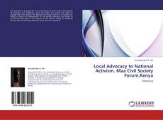 Bookcover of Local Advocacy to National Activism.  Maa Civil Society Forum,Kenya