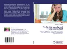 I'm having a party and you're not invited! kitap kapağı