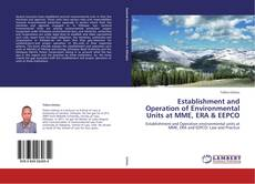Buchcover von Establishment and Operation of Environmental Units at MME, ERA & EEPCO