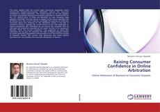 Bookcover of Raising Consumer Confidence in Online Arbitration