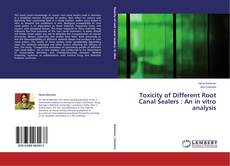Borítókép a  Toxicity of Different Root Canal Sealers : An in vitro analysis - hoz