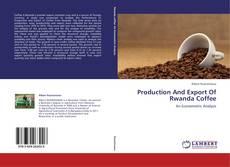 Production And Export Of Rwanda Coffee kitap kapağı