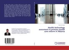 Bookcover of Health technology asessment in primary health care reform in Albania
