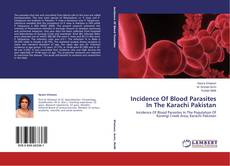 Bookcover of Incidence Of Blood Parasites In The Karachi Pakistan