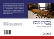 Bookcover of Territorial Intelligence as Engine for the History of Future