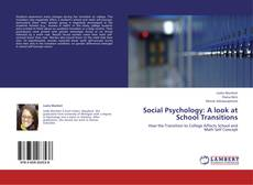Bookcover of Social Psychology: A look at School Transitions