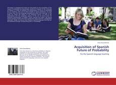Borítókép a  Acquisition of Spanish Future of Probability - hoz