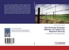 Bookcover of The US-Israel Strategic Alliance: It's Impact on Regional Security