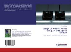 Buchcover von Design Of Wireless Robot Using 2.4 GHz Zigbee Module