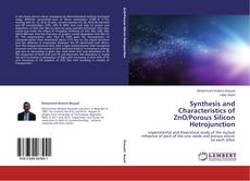 Bookcover of Synthesis and Characteristics of ZnO/Porous Silicon Hetrojunction