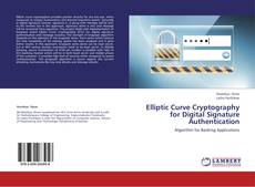 Bookcover of Elliptic Curve Cryptography for Digital Signature Authentication