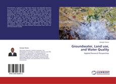 Bookcover of Groundwater, Land use, and Water Quality