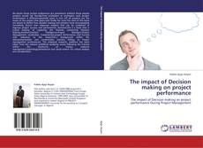 Bookcover of The impact of Decision making on project performance