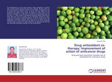 Обложка Drug antioxidant co-therapy: Improvement of action of anticancer drugs
