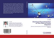 Bookcover of Electrical Characterization of Thin Films of some Polymers