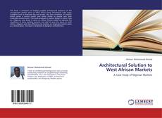 Bookcover of Architectural Solution to West African Markets