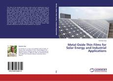 Bookcover of Metal Oxide Thin Films for Solar Energy and Industrial Applications
